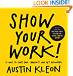 Show Your Work!: 10 Ways to Share You...
