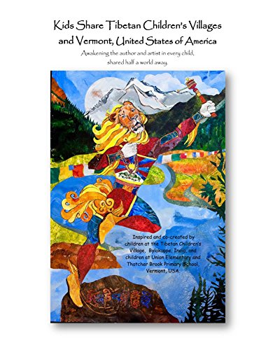 Kids Share Tibetan Children's Villages and Vermont, United States of America: Cross Cultural Sharing through Book-Building by [Children, Vermont Tibetan]