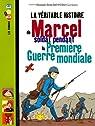 La véritable histoire de Marcel, soldat pendant la Première Guerre mondiale par Bouchié