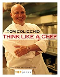 Think Like a Chef by Tom Colicchio (2007-11-13)