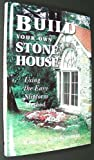 img - for Build Your Own Stone House: Using the Easy Slipform Method (A Down-to-earth building book) by Schwenke, Karl, Schwenke, Sue (1991) Hardcover book / textbook / text book