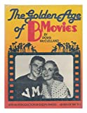 Golden Age of B Movies, Outlet Book Company Staff and Random House Value Publishing Staff, 0517349221