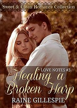 Healing a Broken Harp (Love Notes Book 3) by [Gillespie, Raine]