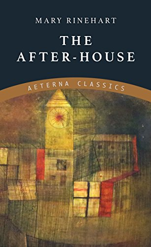 The After-House by [Rinehart, Mary]