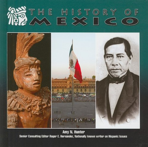 Read Online The History of Mexico (Mexico: Beautiful Land, Diverse People) PDF
