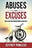 Abuses and Excuses: How To Hold Bad Nursing Homes Accountable