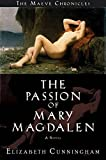 The Passion of Mary Magdalen: A Novel (The Maeve Chronicles)