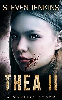 Thea II: A Vampire Story by [Jenkins, Steven]