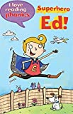img - for I Love Reading Phonics Level 6: Superhero Ed! book / textbook / text book