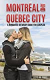 #9: Montreal and Quebec City: A Romantic Getaway Guide For Couples