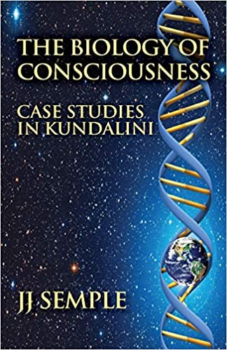 The Biology of Consciousness: Case Studies in Kundalini: JJ