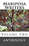img - for Mariposa Writers Anthology: Volume Two book / textbook / text book