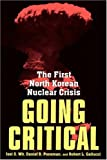 Front cover for the book Going Critical: The First North Korean Nuclear Crisis by Joel S. Wit
