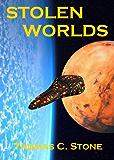 Stolen Worlds (The Harry Irons Trilogy Book 2)
