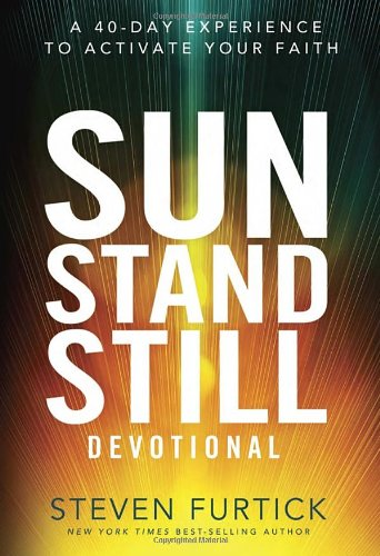 Sun Stand Still Devotional: A Forty-Day Experience to Activate Your - Stand Devotional