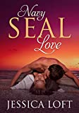 Navy SEAL Love:  MILITARY ROMANCE by  Jessica Loft in stock, buy online here