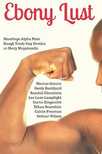 Books : Ebony Lust: Mandingo Alpha Male Rough Trade Gay Erotica 12-Story Megabundle (The Complete City Barbershop Big Bundles)