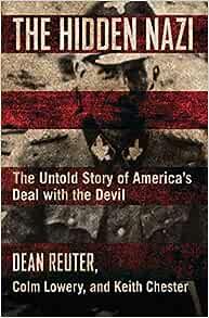 Amazon.com: The Hidden Nazi: The Untold Story of Americas ...