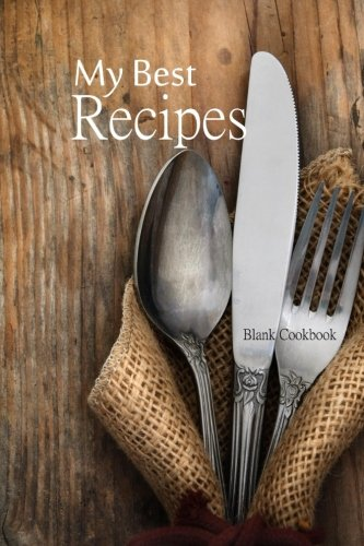 My Best Recipes: Blank Cookbook (Blank Cookbooks) (Volume 1) by Recipe Junkies