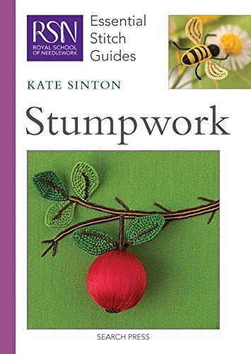 Hand Stitched Felt - RSN ESG: Stumpwork: Essential Stitch Guides (Royal School of Needlework Essential Stitch Guides)