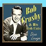 Bob Crosby: Bob Crosby - Dixie Lounge