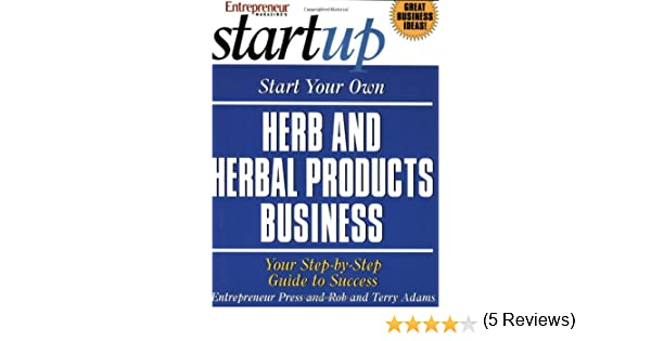 Start Your Own Herb and Herbal Products Business (Start Your Own ...