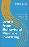 img - for Profit from Behavioral Finance Investing: Investment Education Forum book / textbook / text book
