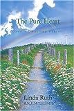 The Pure Heart, Linda Ruth, 0595381537
