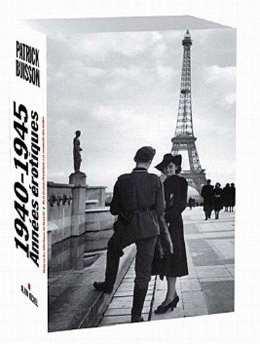 1940-1945 : Années érotiques : Coffrets en 2 volumes: Vichy ou les infortunes de la vertu ; De la Grande prostituée à la revanche des mâles