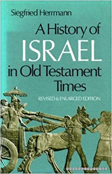 A History of Israel in Old Testament Times by Siegfried Herrmann (1981-06-02)