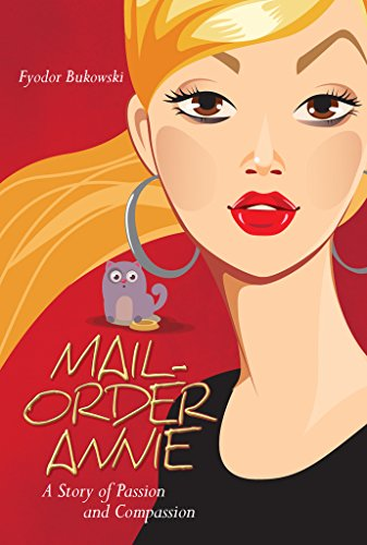 Mail-Order Annie: (A Story of Passion and Compassion) A Novel