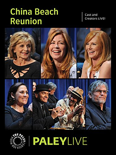 Complete China - China Beach 25th Anniversary Reunion: Cast and Creators at PALEYLIVE