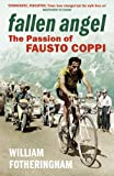 Fallen Angel: The Passion of Fausto Coppi (Yellow Jersey Cycling Classics)