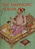 img - for The Emperors  Album: Images of Mughal India book / textbook / text book