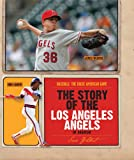 The Story of the Los Angeles Angels of Anaheim (Baseball: The Great American Game)