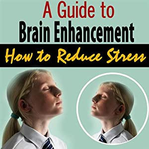 Brain Enhancement Exercises - Stress Relief, Positive Attitude,