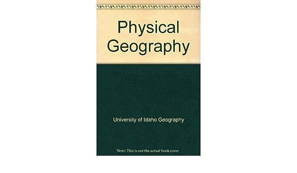 Physical Geography Laboratory Manual Univ Of Idaho 9780757546785 Amazon Com Books