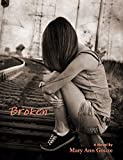 """Broken (A Novel)"" av Mary Ann Gouze"