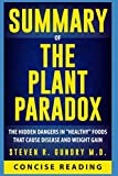 """Summary of The Plant Paradox: The Hidden Dangers in """"Healthy"""" Foods That Cause Disease and Weight Gain by Steven R. Gundry M.D."""