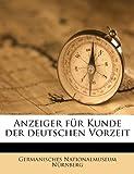 Anzeiger Für Kunde der Deutschen Vorzeit, Germanisches Nationalmuseum Nürnberg, 117479402X
