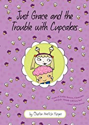Just Grace and the Trouble with Cupcakes (The Just Grace Series)