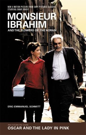 By Eric-Emmanuel Schmitt Monsieur Ibrahim and the Flowers of the Koran & Oscar and the Lady in Pink [Hardcover]