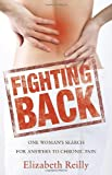 img - for Fighting Back: One woman's search for answers to chronic pain book / textbook / text book