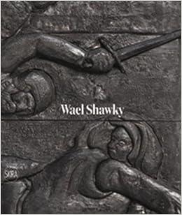 Wael Shawky /(Inglés/) Pasta dura – 27 feb 2018 Carolyn Christov-Bakargiev Marcella Beccaria Heinrich Von Kleist Laura Marks