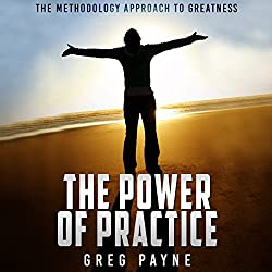 The Power of Practice: The Methodology Approach to Greatness
