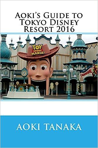 Aoki's Guide to Tokyo Disney Resort 2016