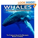Whales: The Complete Guide For Beginners & Early Learning (Wonderful Discoveries)