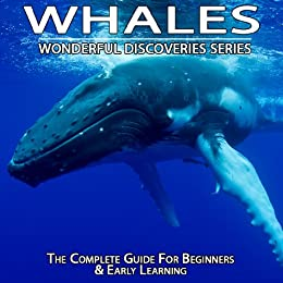 Whales: The Complete Guide For Beginners & Early Learning (Wonderful Discoveries) by [Hale, Shannon, World Press, Wonderful]