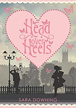 Head Over Heels: A story of love, friendship... and shoes by [Downing, Sara]