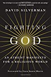 img - for Fighting God: An Atheist Manifesto for a Religious World book / textbook / text book